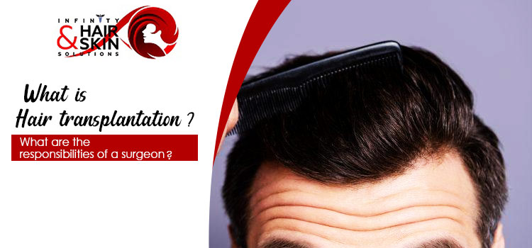 What-is-Hair-transplantation-What-are-the-responsibilities-of-a-surgeon