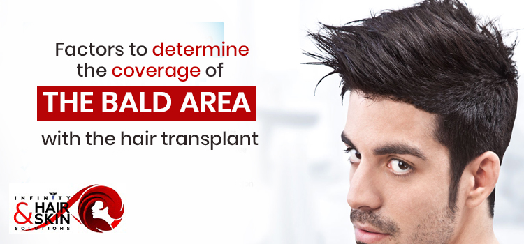 Factors to determine the coverage of the bald area with the hair transplant