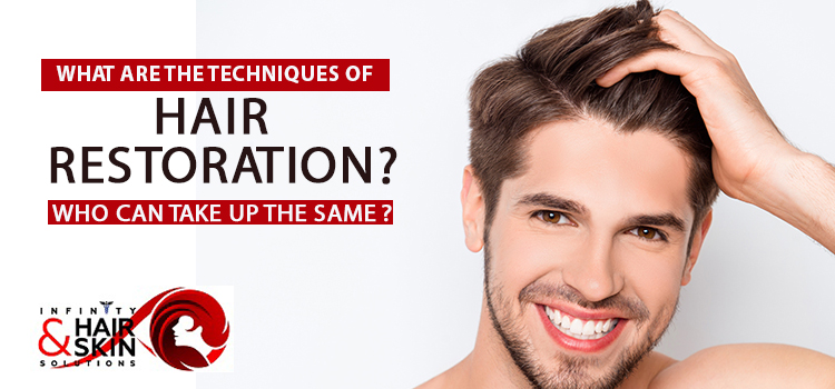 What-are-the-techniques-of-hair-restoration-Who-can-take-up-the-same