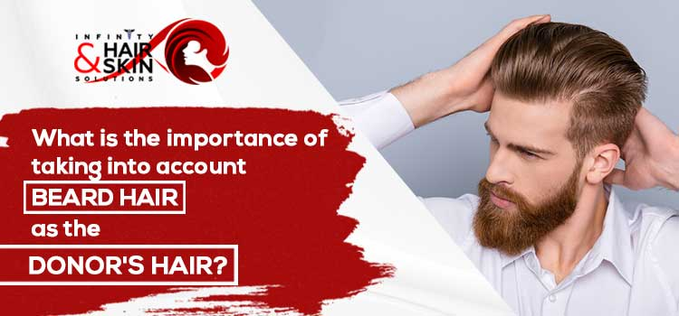What is the importance of taking into account beard hair as the donor's hair?