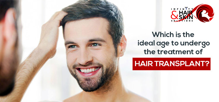 Which is the ideal age to undergo the treatment of hair transplant?
