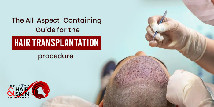 The All-Aspect-Containing Guide for the hair transplantation procedure