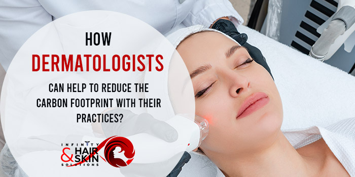 How Dermatologists can help to reduce the carbon footprint with their practices