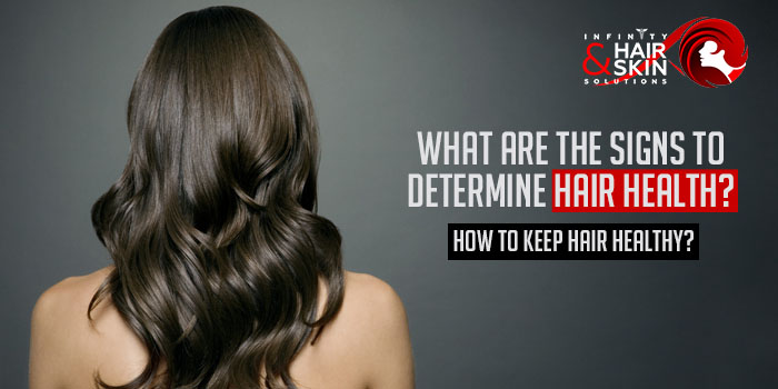 What are the signs to determine hair health How to keep hair healthy