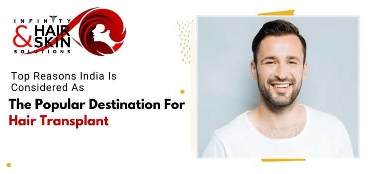 Top reasons India is considered as the popular destination for hair transplant