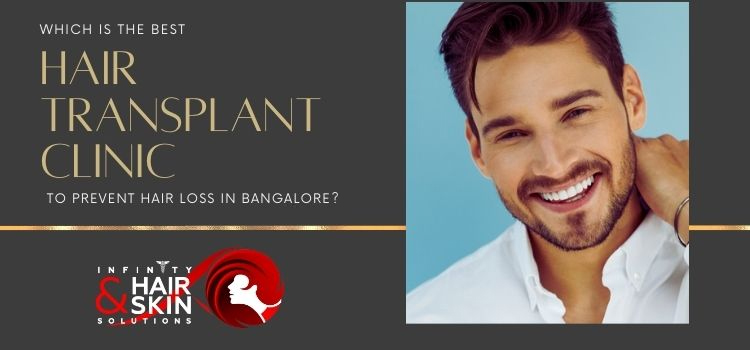 Which is the best hair transplant clinic to prevent hair loss in Banglore?
